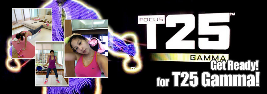 Get Ready for T25 Gamma!